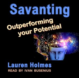 SAVANTING: Outperforming your Potential